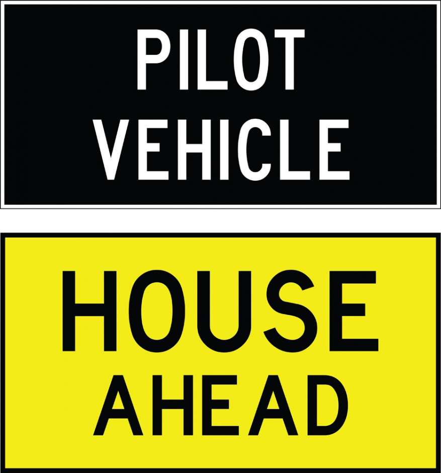 Double-sided Pilot Vehicle Signs - Pilot Vehicle / House Ahead