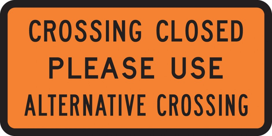 Crossing Closed Please Use Alternative Crossing Supp (Tuflite)
